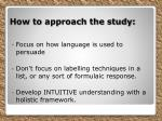 how to approach the study