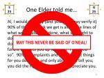 one elder told me