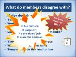 what do members disagree with