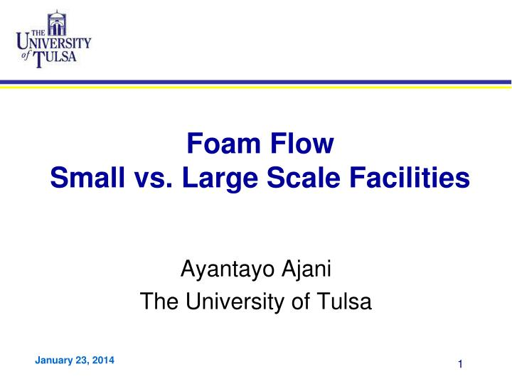 foam flow small vs large scale facilities n.