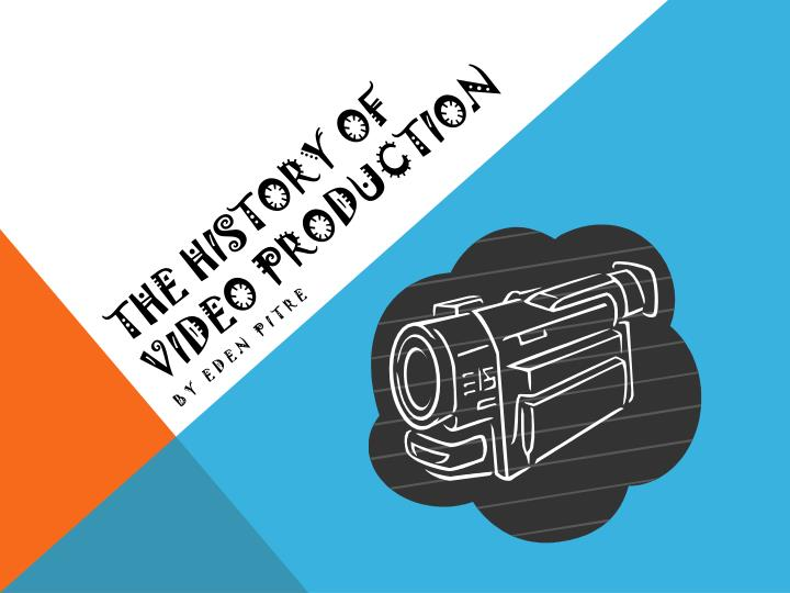 the history of video production n.