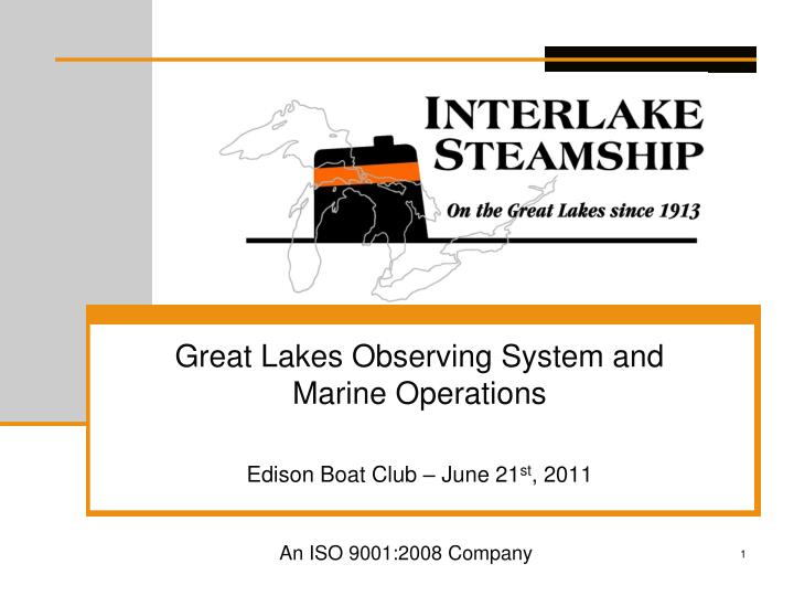 great lakes observing system and marine operations edison boat club june 21 st 2011 n.