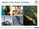 mission of the vessel examples