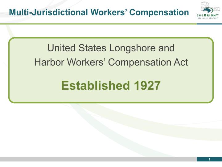 multi jurisdictional workers compensation n.