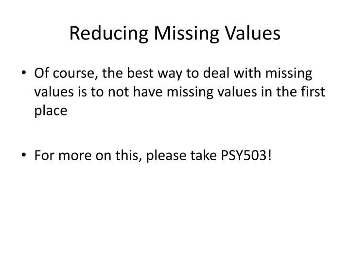 Reducing Missing Values