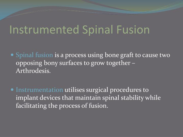 Instrumented spinal fusion