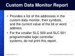 custom data monitor report