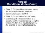 forced condition mode cont