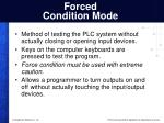 forced condition mode