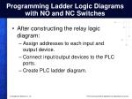 programming ladder logic diagrams with no and nc switches