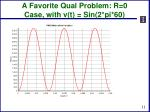a favorite qual problem r 0 case with v t sin 2 pi 60