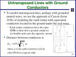 untransposed lines with ground conductors