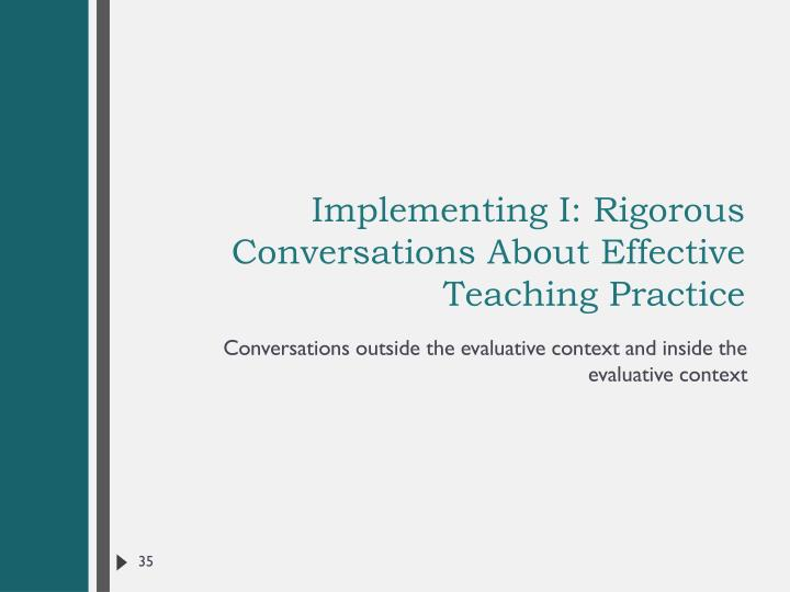 Implementing I: Rigorous Conversations About Effective Teaching Practice