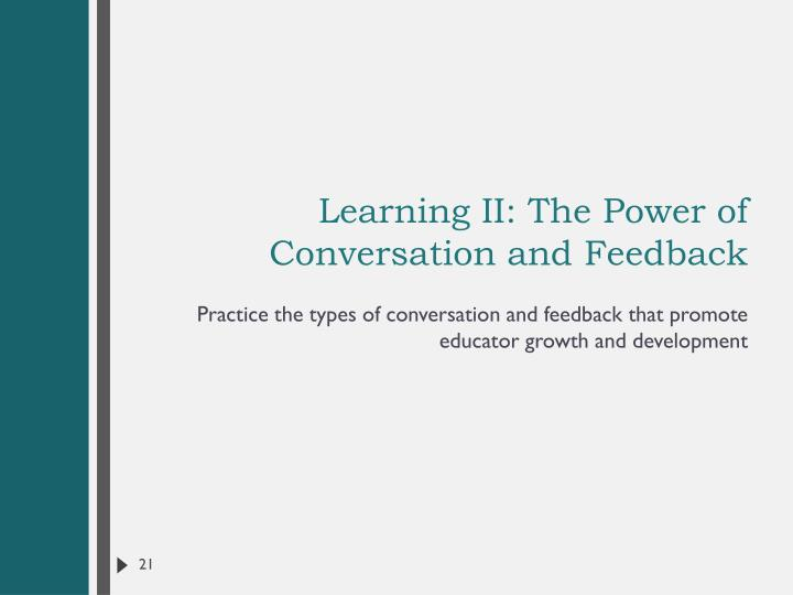 Learning II: The Power of Conversation and Feedback