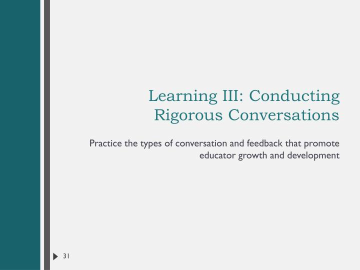 Learning III: Conducting Rigorous Conversations