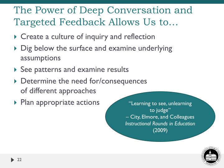 The Power of Deep Conversation and Targeted Feedback Allows Us to…
