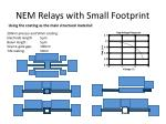 nem relays with small footprint