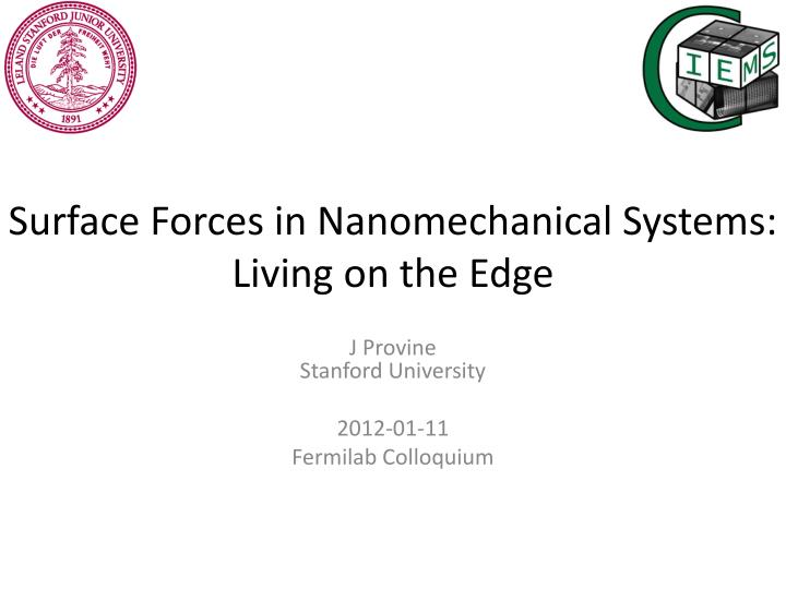 surface forces in nanomechanical systems living on the edge n.