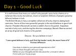 day 1 good luck