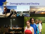 demographics and destiny