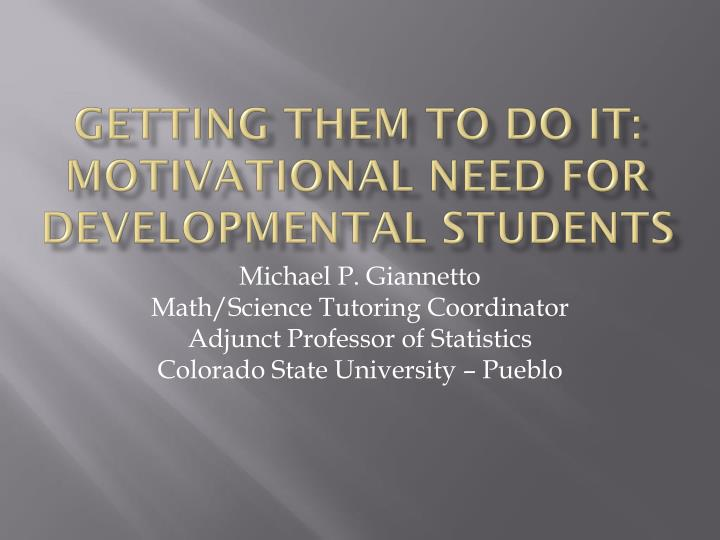 getting them to do it motivational need for developmental students n.