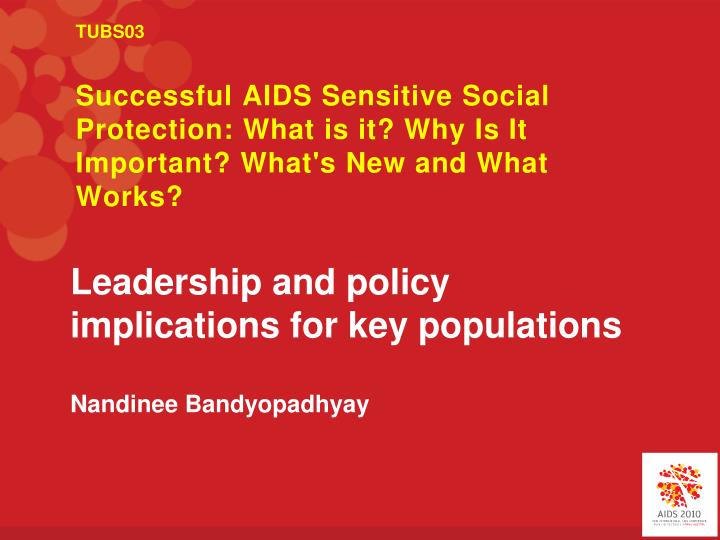 leadership and policy implications for key populations nandinee bandyopadhyay n.