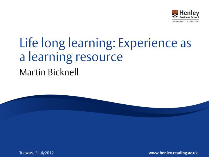 life long learning experience as a learning resource n.
