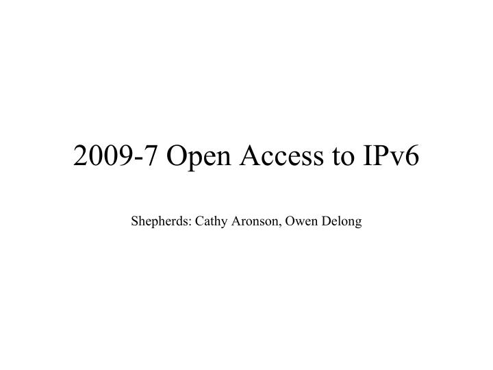 2009 7 open access to ipv6 n.