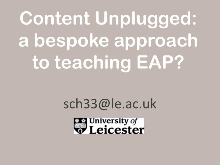 content unplugged a bespoke approach to teaching eap n.