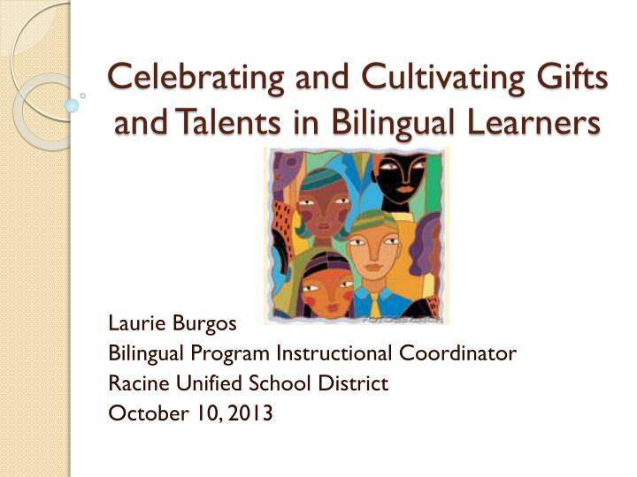 celebrating and cultivating gifts and talents in bilingual learners n.