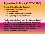 agrarian politics 1875 1900