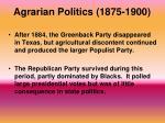 agrarian politics 1875 19001