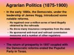 agrarian politics 1875 19002