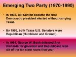emerging two party 1970 19902