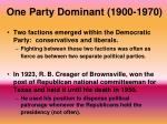 one party dominant 1900 19701
