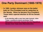 one party dominant 1900 19703