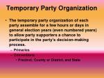 temporary party organization