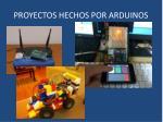 proyectos hechos por arduinos