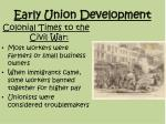 early union development