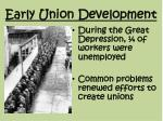 early union development3