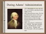 during adams administration