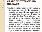 cable de estructura holgada