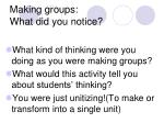 making groups what did you notice