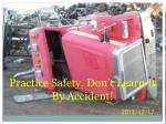 practice safety don t learn it by accident