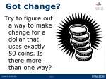 got change
