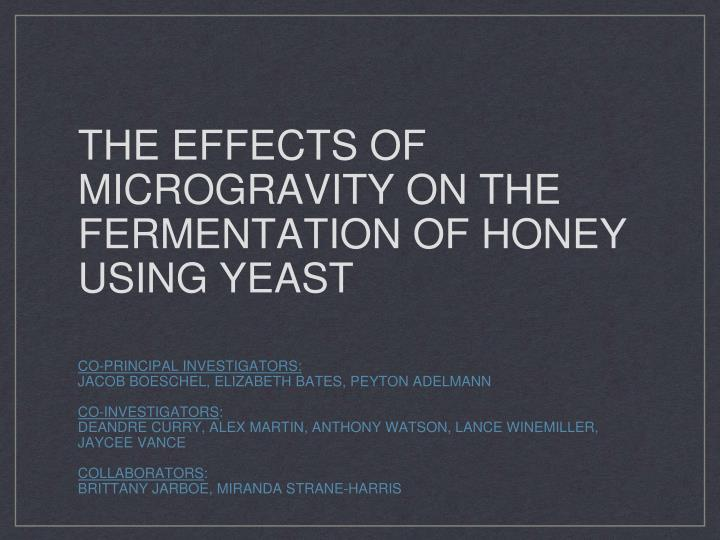 the effects of microgravity on the fermentation of honey using yeast n.