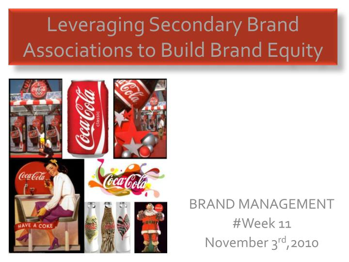 leveraging secondary brand associations to build brand equity n.