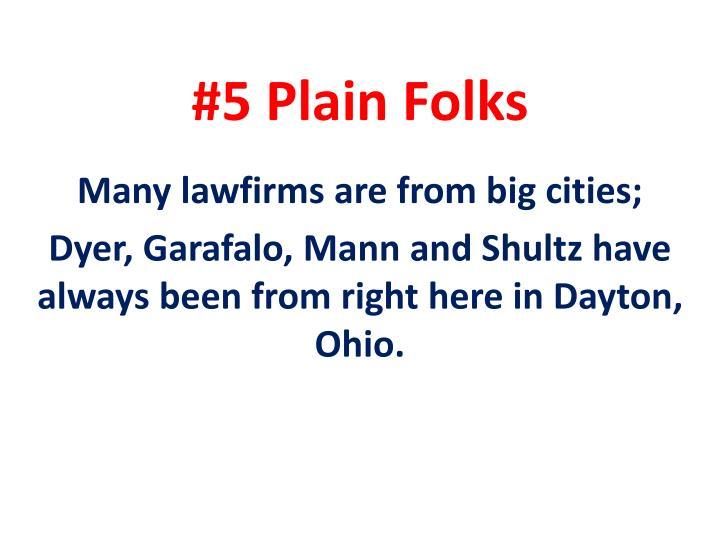 #5 Plain Folks