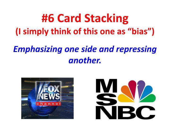 #6 Card Stacking