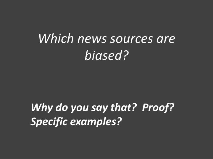 Which news sources are biased?